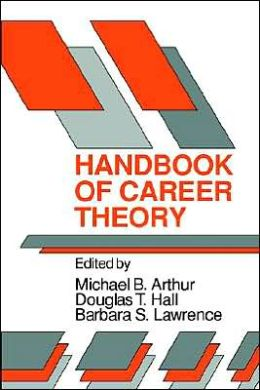 Handbook of Career Theory