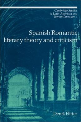 Spanish Romantic Literary Theory and Criticism