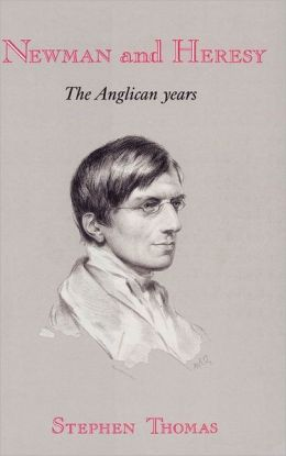 Newman and Heresy: The Anglican Years