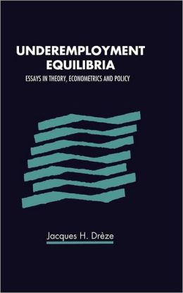 Underemployment Equilibria: Essays in Theory, Econometrics and Policy