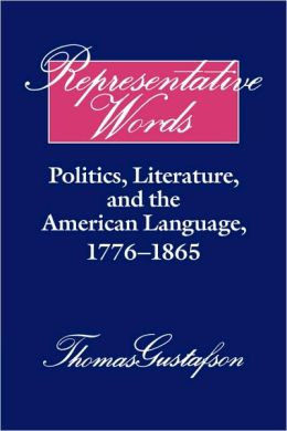 Representative Words: Politics, Literature, and the American Language, 1776-1865