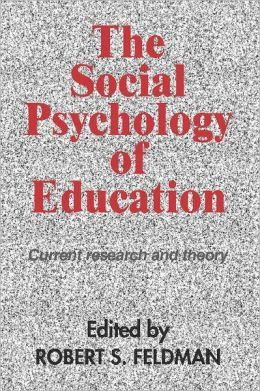 The Social Psychology of Education: Current Research and Theory