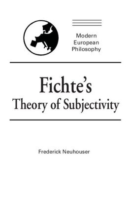 Fichte's Theory of Subjectivity