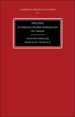 Dhuoda, Handbook for her Warrior Son: Liber Manualis