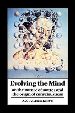 Evolving the Mind: On the Nature of Matter and the Origin of Consciousness