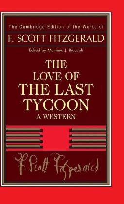 F. Scott Fitzgerald: The Love of the Last Tycoon: A Western