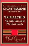F. Scott Fitzgerald: Trimalchio: An Early Version of 'The Great Gatsby'