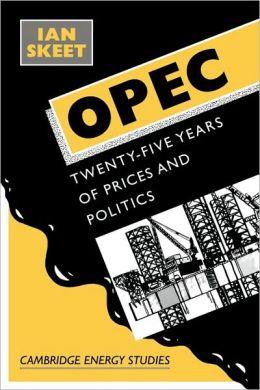 Opec:: Twenty-Five Years of Prices and Politics