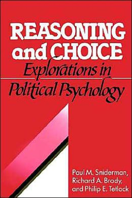 Reasoning and Choice: Explorations in Political Psychology