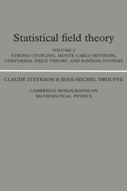 Statistical Field Theory: Volume 2: Strong Coupling, Monte Carlo Methods, Conformal Field Theory and Random Systems