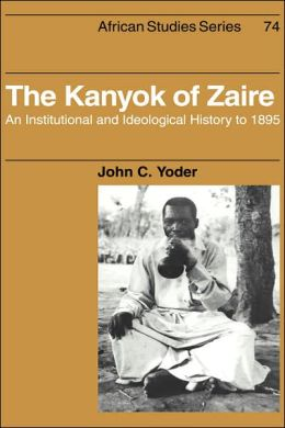 The Kanyok of Zaire: An Institutional and Ideological History to 1895