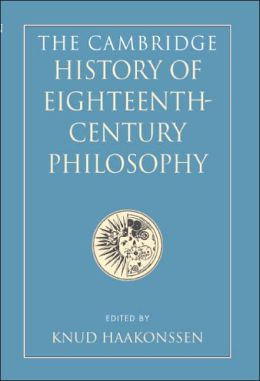 The Cambridge History of Eighteenth-Century Philosophy (2 Volume Hardback Boxed Set)
