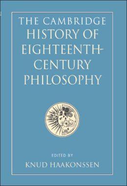 The Cambridge History of Eighteenth-Century Philosophy (2 Volume Hardback Boxed Set)
