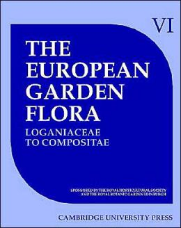 The European Garden Flora: A Manual for the Identification of Plants Cultivated in Europe, Both Out-of-Doors and under Glass