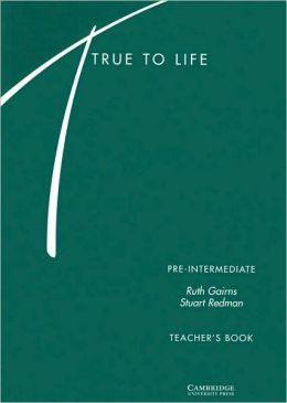 True to Life Pre-intermediate Teacher's book: English for Adult Learners