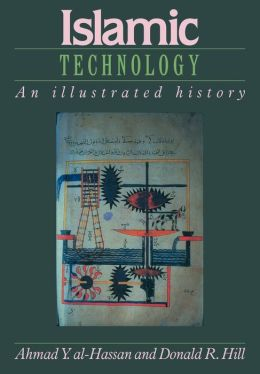 Islamic Technology: An Illustrated History
