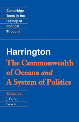 Harrington: 'The Commonwealth of Oceana' and 'A System of Politics'