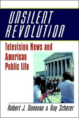 Unsilent Revolution: Television News and American Public Life, 1948-1991