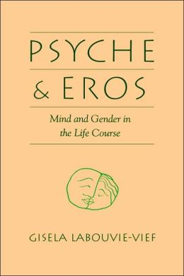 Psyche and Eros: Mind and Gender in the Life Course