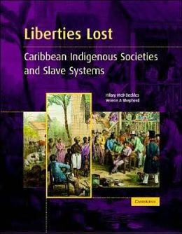 Liberties Lost: The Indigenous Caribbean and Slave Systems