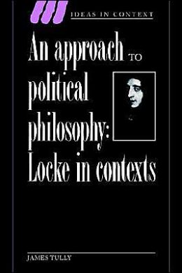 An Approach to Political Philosophy: Locke in Contexts