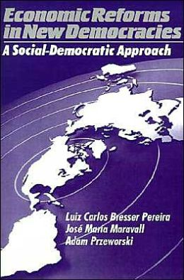 Economic Reforms in New Democracies: A Social-Democratic Approach