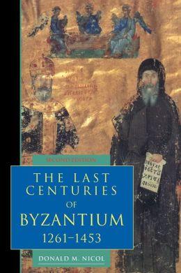The Last Centuries of Byzantium, 1261-1453