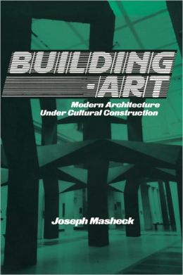 Building-Art: Modern Architecture under Cultural Construction