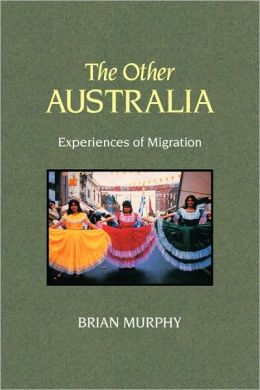 The Other Australia: Experiences of Migration
