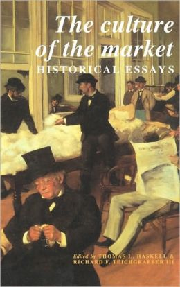 The Culture of the Market: Historical Essays