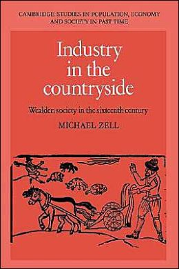 Industry in the Countryside: Wealden Society in the Sixteenth Century