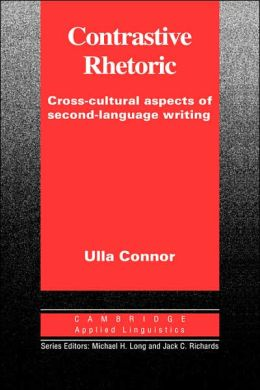 Contrastive Rhetoric: Cross-Cultural Aspects of Second Language Writing