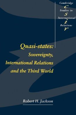 Quasi-States: Sovereignty, International Relations and the Third World