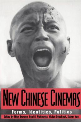 New Chinese Cinemas: Forms, Identities, Politics