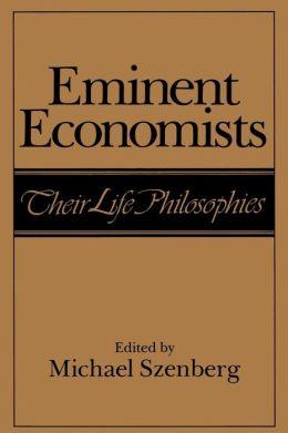 Eminent Economists: Their Life Philosophies
