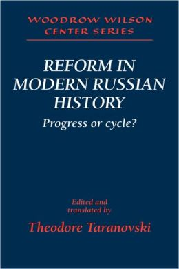 Reform in Modern Russian History: Progress or Cycle?