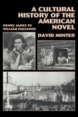 A Cultural History of the American Novel, 1890-1940: Henry James to William Faulkner