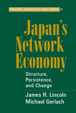 Japan's Network Economy: Structure, Persistence, and Change