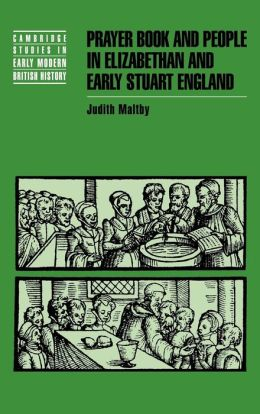 Prayer Book and People in Elizabethan and Early Stuart England