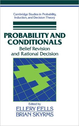 Probability and Conditionals: Belief Revision and Rational Decision