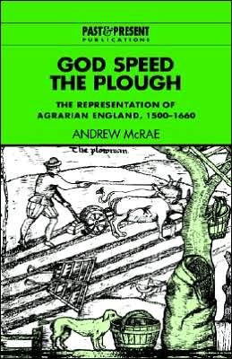 God Speed the Plough: The Representation of Agrarian England, 1500-1660