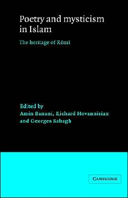 Poetry and Mysticism in Islam: The Heritage of Rumi