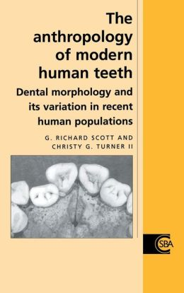The Anthropology of Modern Human Teeth: Dental Morphology and its Variation in Recent Human Populations