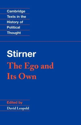 Stirner: The Ego and its Own