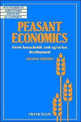 Peasant Economics: Farm Households in Agrarian Development