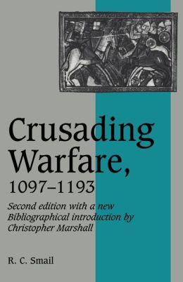 Crusading Warfare, 1097-1193