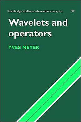 Wavelets and Operators, Volume 1