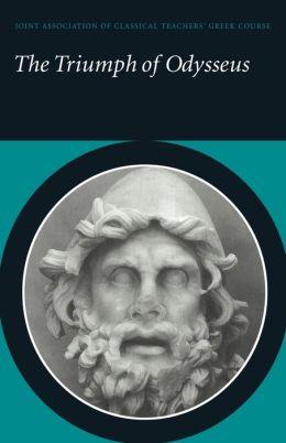 The Triumph of Odysseus: Homer's Odyssey Books 21 and 22
