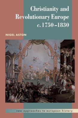Christianity and Revolutionary Europe, 1750-1830