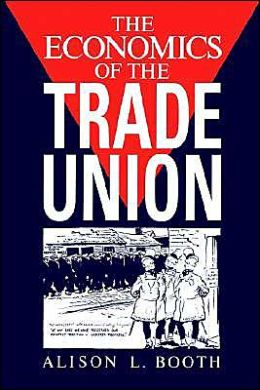 The Economics of the Trade Union